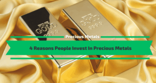 4 Reasons People Invest In Precious Metals