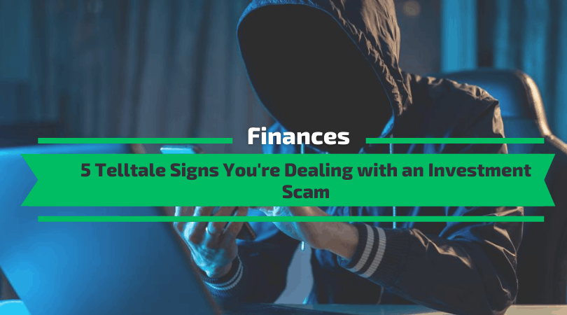 5 Telltale Signs You're Dealing with an Investment Scam