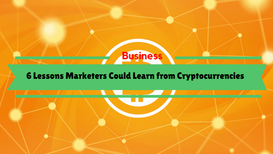 6 Lessons Marketers Could Learn from Cryptocurrencies