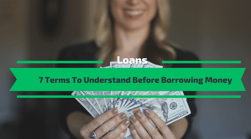 7 Terms To Understand Before Borrowing Money