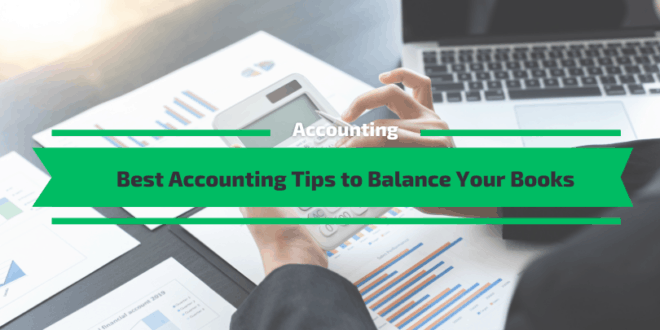 Best Accounting Tips to Balance Your Books