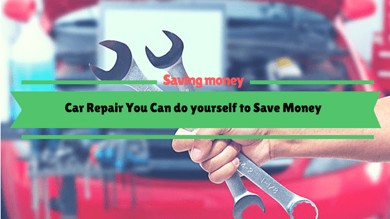 Car Repair You Can do yourself to Save Money