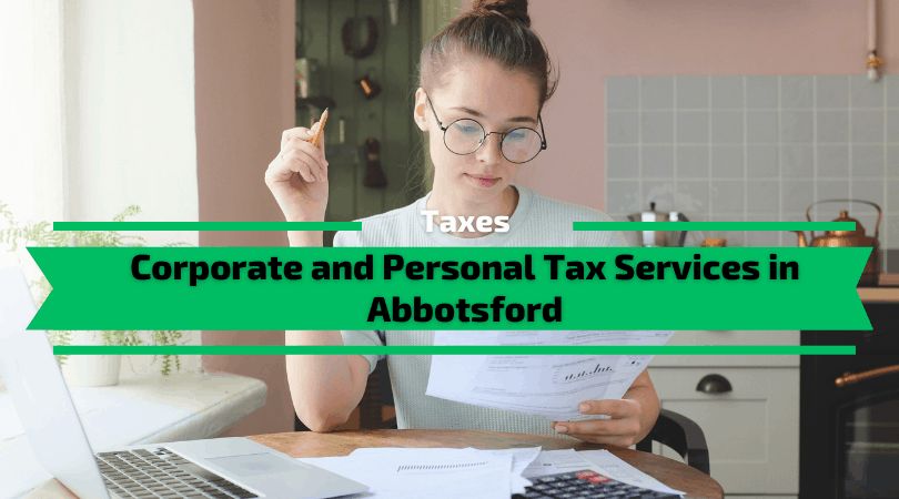 Corporate and Personal Tax Services in Abbotsford