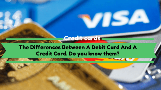 The differences between a debit card and a credit card