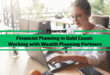 Financial Planning in Gold Coast – Working with Wealth Planning Partners