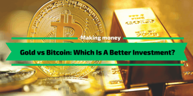 Gold vs Bitcoin: Which Is A Better Investment?