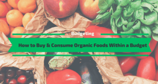 How to Buy & Consume Organic Foods Within a Budget