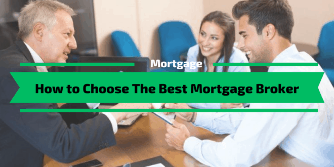 How to Choose The Best Mortgage Broker