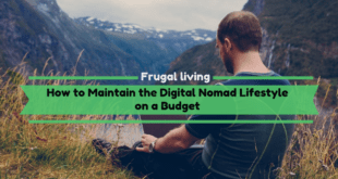 How to Maintain the Digital Nomad Lifestyle on a Budget