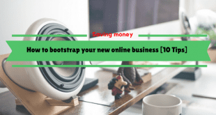 How to bootstrap your new online business [10 Tips]