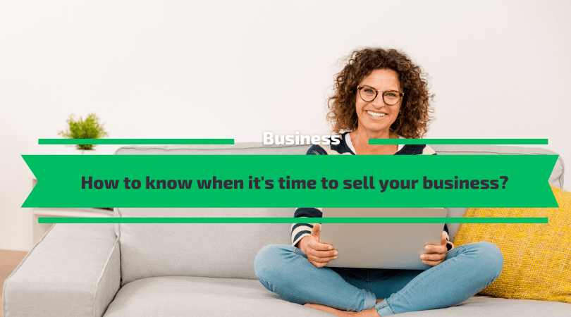 How to know when it is time to sell your business