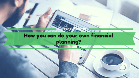 How you can do your own financial planning?