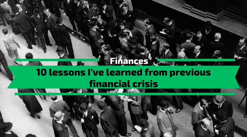 Lessons I've learned from previous financial crisis