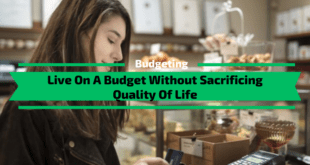 Live On A Budget Without Sacrificing Quality Of Life