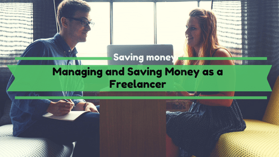 Managing and Saving Money as a Freelancer