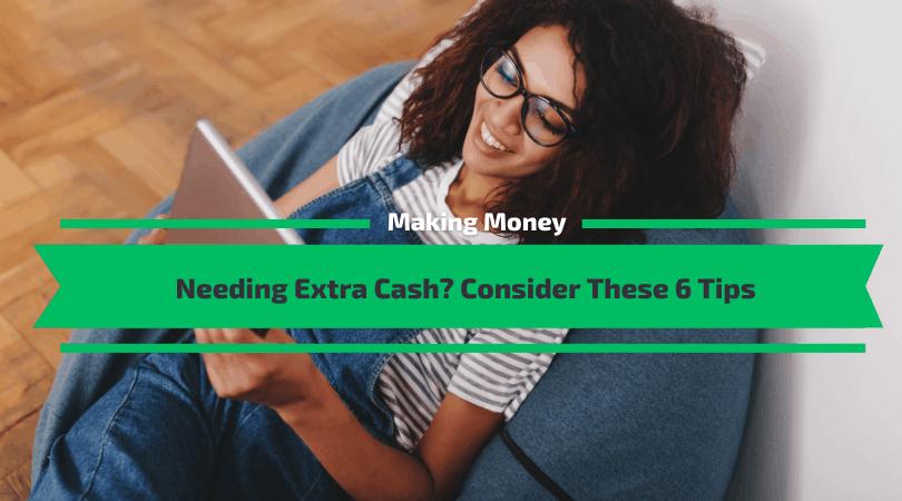 Needing Extra Cash Consider These Tips