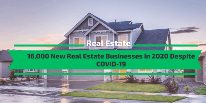 16,000 New Real Estate Businesses in 2020 Despite COVID-19