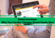 Online Auctions: Why You Can Buy Cheaper Street Goods Here