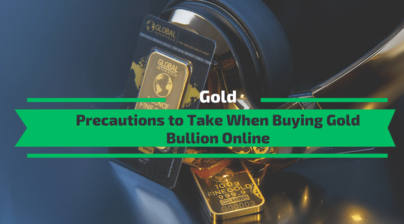 Precautions to Take When Buying Gold Bullion Online