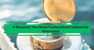 Reasons You Need Professional Indemnity Insurance