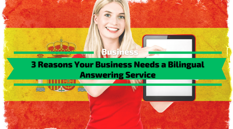 Reasons Your Business Needs a Bilingual Answering Service