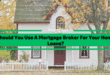 Should You Use A Mortgage Broker For Your Home Loans?