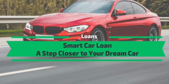 Smart Car Loan: A Step Closer to Your Dream Car