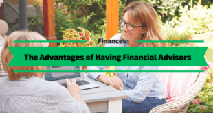 The Advantages of Having Financial Advisors