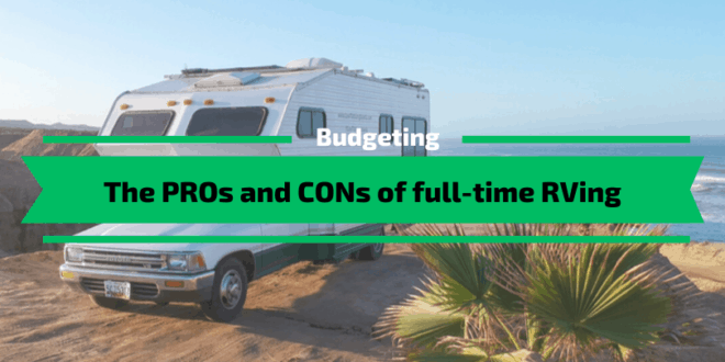 The PROs and CONs of full-time RVing