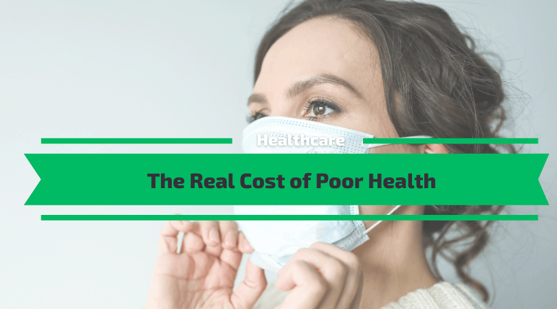The Real Cost of Poor Health
