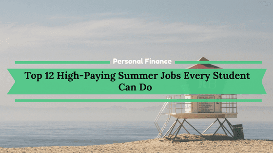Top 12 High-Paying Summer Jobs Every Student Can Do