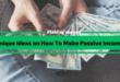Unique Ideas on How To Make Passive Income [10+]