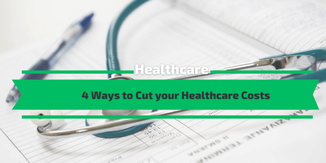 4 Ways to Cut your Healthcare Costs