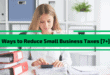 7 Ways to Reduce Small Business Taxes