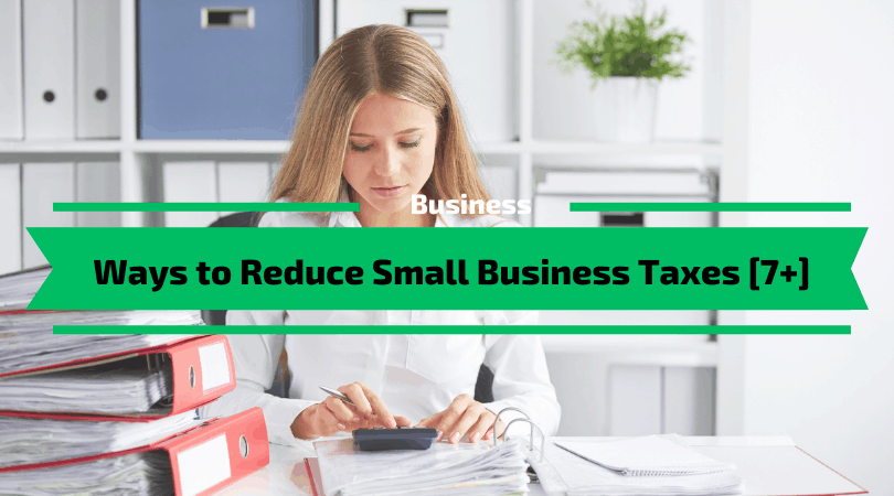 Ways to Reduce Small Business Taxes