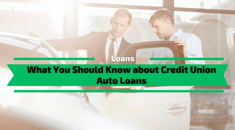 What You Should Know about Credit Union Auto Loans