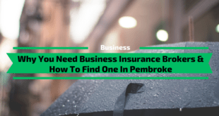 Why You Need Business Insurance Brokers & How To Find One In Pembroke